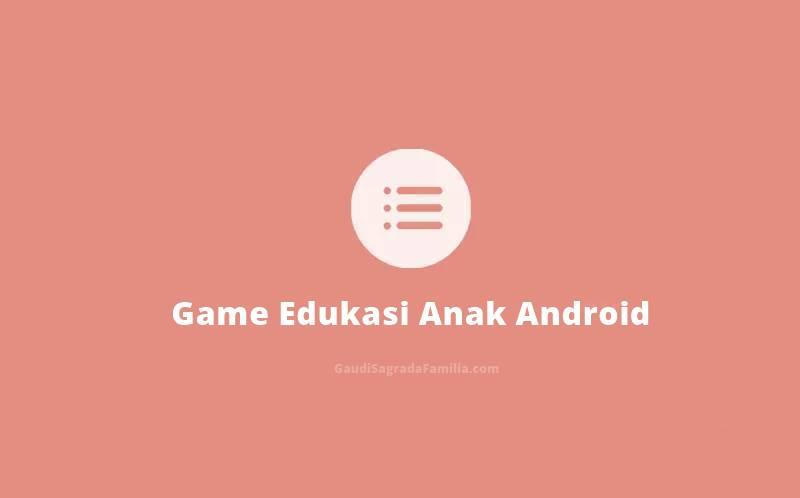 Rekomendasi 5 Game Edukasi Anak Gratis untuk Android Tahun 2021
