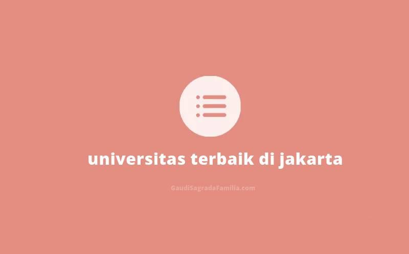 Rekomendasi 6 Universitas Terbaik di Jakarta